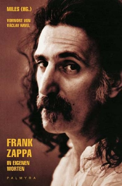 Frank Zappa: In eigenen Worten
