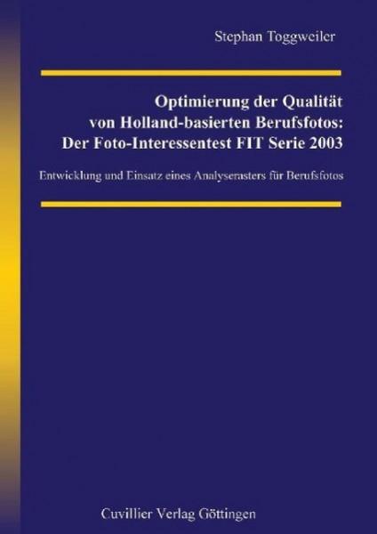 Optimierung der Qualität von Holland-basierten Berufsfotos: Der Foto-Interessentest FIT Serie 2003
