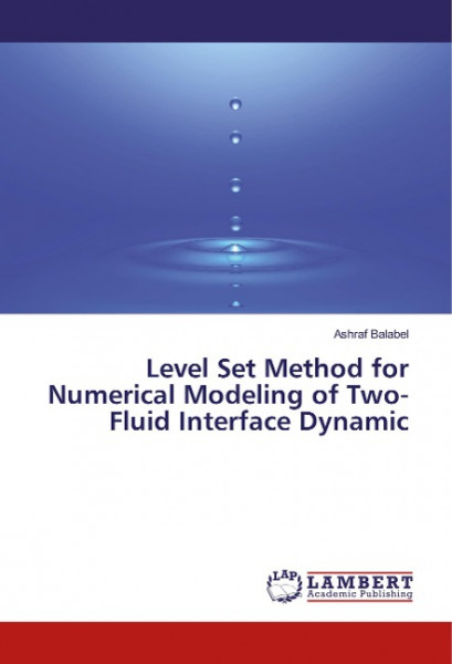 Level Set Method for Numerical Modeling of Two-Fluid Interface Dynamic