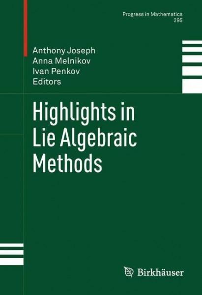 Highlights in Lie Algebraic Methods