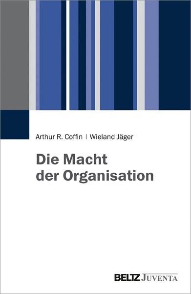 Die Macht der Organisation
