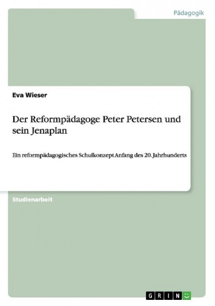 Der Reformpädagoge Peter Petersen und sein Jenaplan
