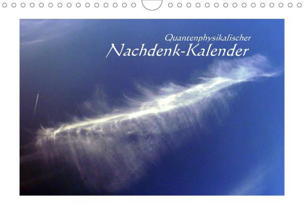 Quantenphysikalischer Nachdenk-Kalender (Wandkalender 2020 DIN A4 quer)