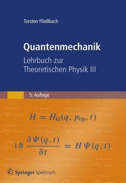 Quantenmechanik: Lehrbuch zur Theoretischen Physik III