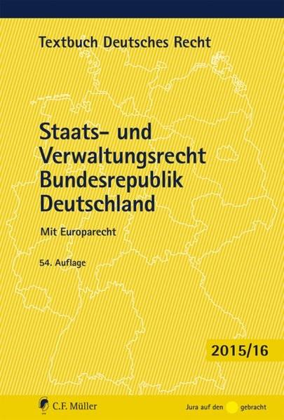 Staats- und Verwaltungsrecht Bundesrepublik Deutschland: Mit Europarecht (Textbuch Deutsches Recht)