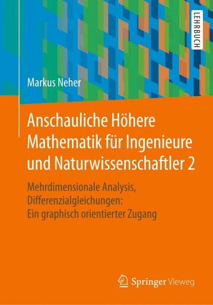 Anschauliche Höhere Mathematik für Ingenieure und Naturwissenschaftler 2