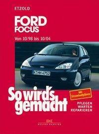 So wird's gemacht. Ford Focus von 10/98 bis 10/04