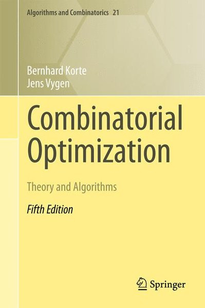 Combinatorial Optimization: Theory and Algorithms (Algorithms and Combinatorics, Band 21)