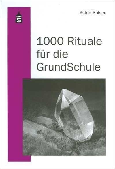 1000 Rituale für die Grundschule