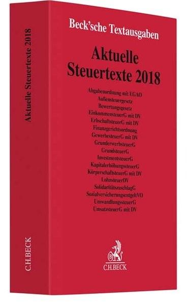 Aktuelle Steuertexte 2018: Textausgabe - Rechtsstand: 1. März 2018 (Beck'sche Textausgaben)