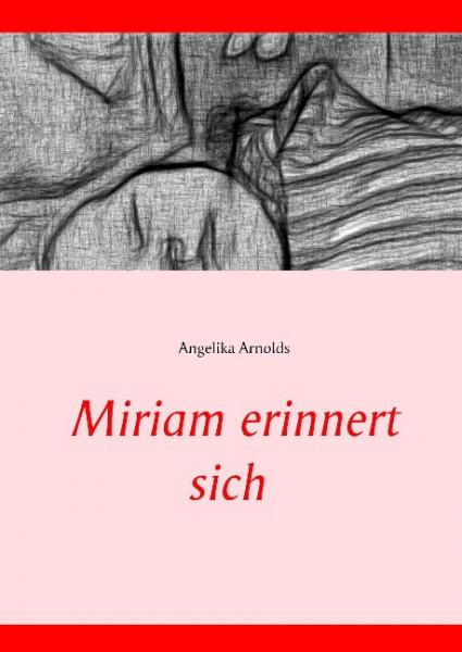 Miriam erinnert sich
