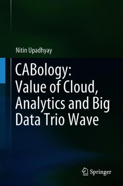 CABology: Value of Cloud, Analytics and Big Data Trio Wave
