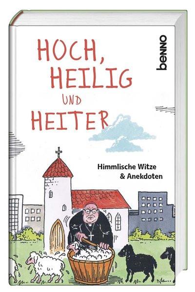 Hoch, heilig und heiter: Himmlische Witze und Anekdoten