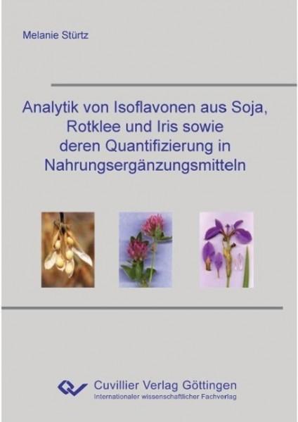 Analytik von Isoflavonen aus Soja, Rotklee und Iris sowie deren Quantifizierung in Nahrungsergänzungsmitteln