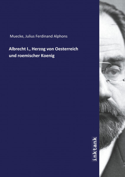 Albrecht I., Herzog von Oesterreich und roemischer Koenig