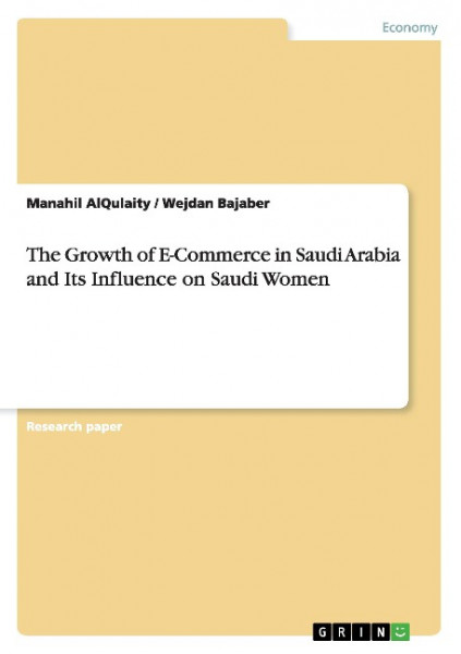 The Growth of E-Commerce in Saudi Arabia and Its Influence on Saudi Women