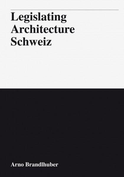 Legislating Architecture Schweiz