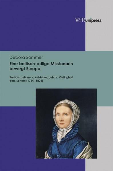 Eine baltisch-adlige Missionarin bewegt Europa