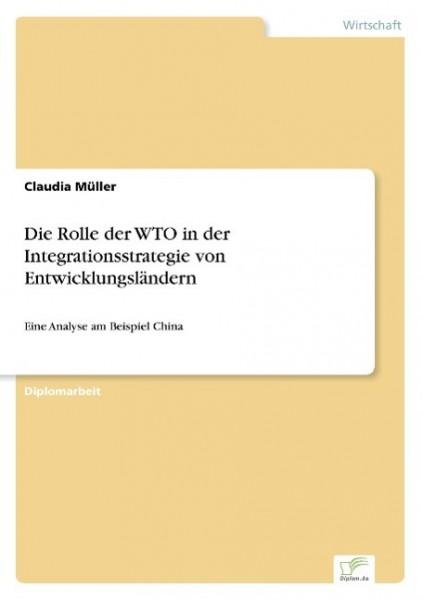 Die Rolle der WTO in der Integrationsstrategie von Entwicklungsländern