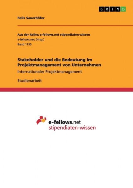Stakeholder und die Bedeutung im Projektmanagement von Unternehmen