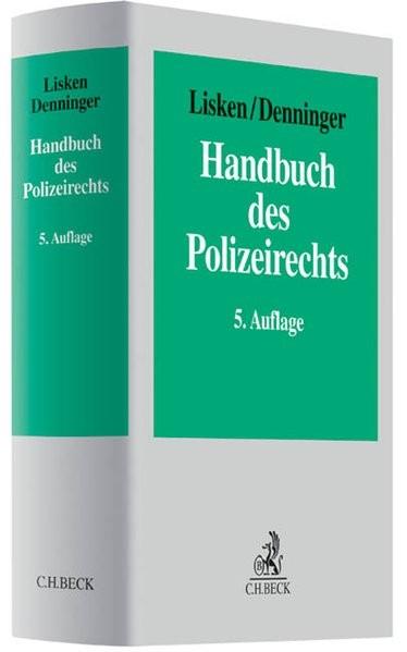 Handbuch des Polizeirechts: Gefahrenabwehr, Strafverfolgung, Rechtsschutz