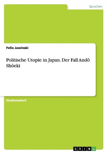 Politische Utopie in Japan. Der Fall Andô Shôeki