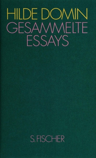 Gesammelte Essays - Domin, Hilde