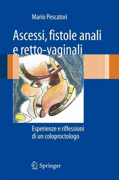 Ascessi, fistole anali e retto-vaginali
