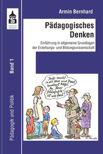 Pädagogisches Denken: Einführung in allgemeine Grundlagen der Erziehungs- und Bildungswissenschaft (