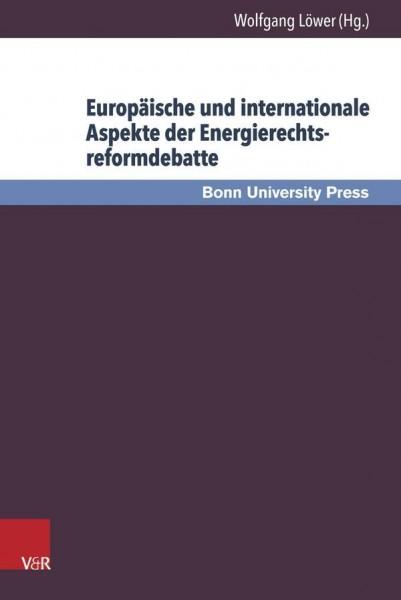Europäische und internationale Aspekte der Energierechtsreformdebatte