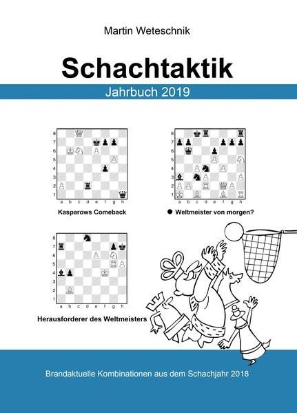 Schachtaktik Jahrbuch 2019: Brandaktuelle Kombinationen aus dem Schachjahr 2018
