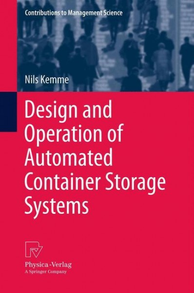 Design and Operation of Automated Container Storage Systems
