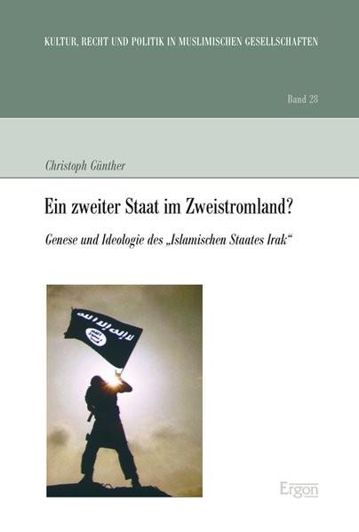 """Ein zweiter Staat im Zweistromland?: Genese und Ideologie des """"Islamischen Staates Irak"""" (Kultur, Re"""