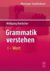 Grammatik verstehen 01. Wortarten und Wortbildung