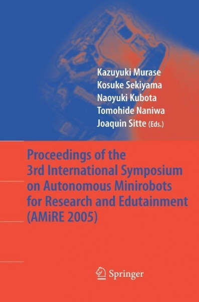 Proceedings of the 3rd International Symposium on Autonomous Minirobots for Research and Edutainment
