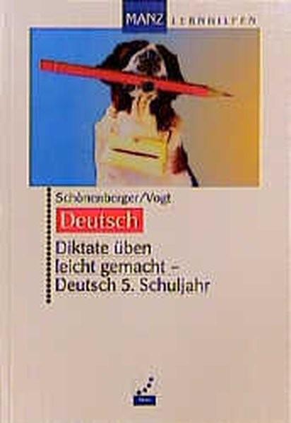 Diktate üben leicht gemacht, Deutsch 5. Schuljahr