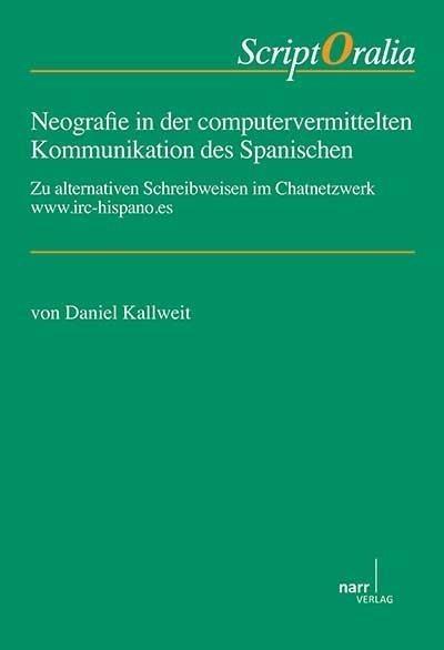 Neografie in der computervermittelten Kommunikation des Spanischen