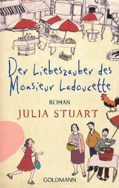 Der Liebeszauber des Monsieur Ladoucette: Roman