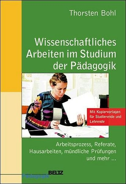 Wissenschaftliches Arbeiten im Studium der Pädagogik : Arbeitsprozess, Referate, Hausarbeiten, mündl