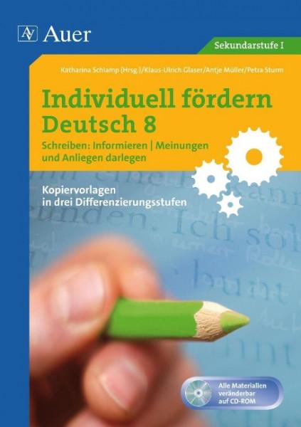 Individuell fördern: Deutsch 8 Schreiben: Informieren. Meinungen & Anliegen darlegen