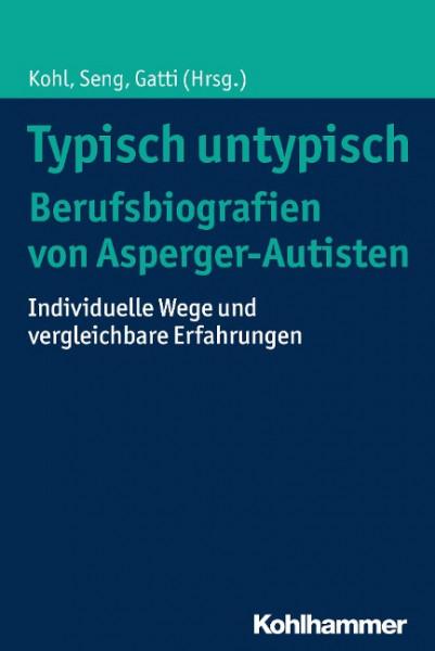 Typisch untypisch - Berufsbiografien von Asperger-Autisten