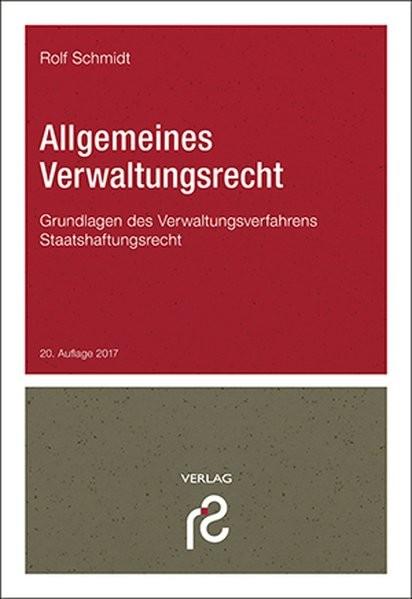 Allgemeines Verwaltungsrecht: Grundlagen des Verwaltungsverfahrens; Staatshaftungsrecht