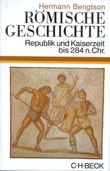 Römische Geschichte. Republik und Kaiserzeit bis 284 n. Chr.