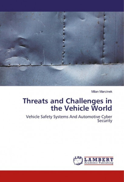 Threats and Challenges in the Vehicle World