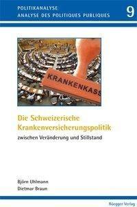 Die schweizerische Krankenversicherungspolitik zwischen Veränderung und Stillstand