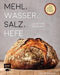 Mehl, Wasser, Salz, Hefe - Alles über gutes Brot