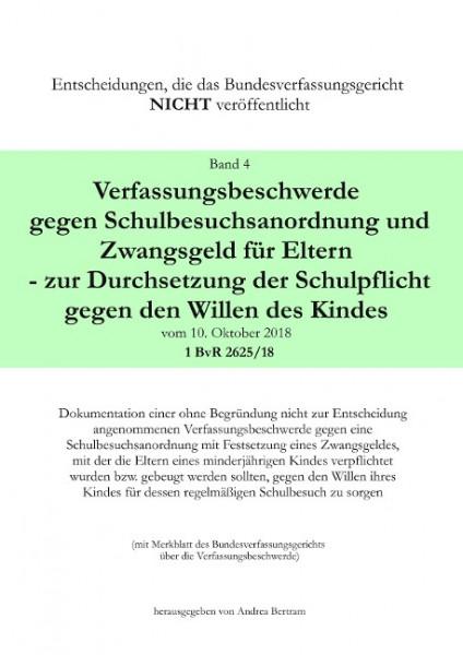 Verfassungsbeschwerde gegen Schulbesuchsanordnung und Zwangsgeld für Eltern - zur Durchsetzung der S