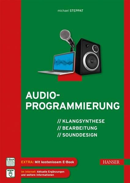 Audioprogrammierung: Klangsynthese, Bearbeitung, Sounddesign