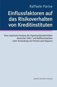 Einflussfaktoren auf das Risikoverhalten von Kreditinstituten