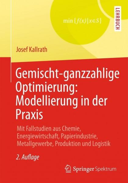 Gemischt-ganzzahlige Optimierung: Modellierung in der Praxis